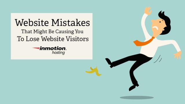 Website Mistakes That Might Cost You Visitors | InMotion Hosting Blog