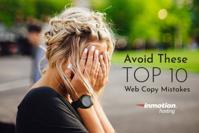 Avoid These Top 10 Web Copy Mistakes   InMotion Hosting Blog