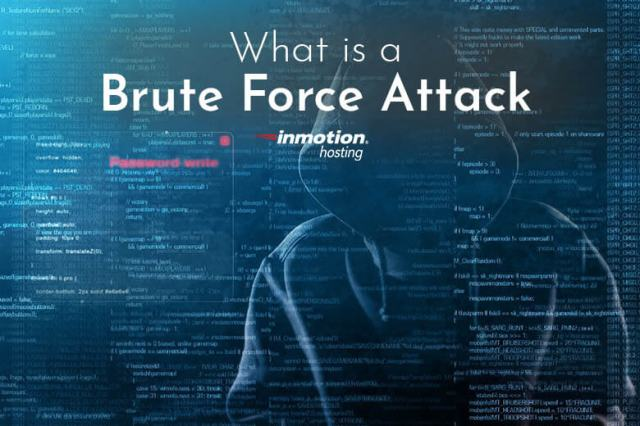 What is a Brute Force Attack | The Official InMotion Hosting Blog