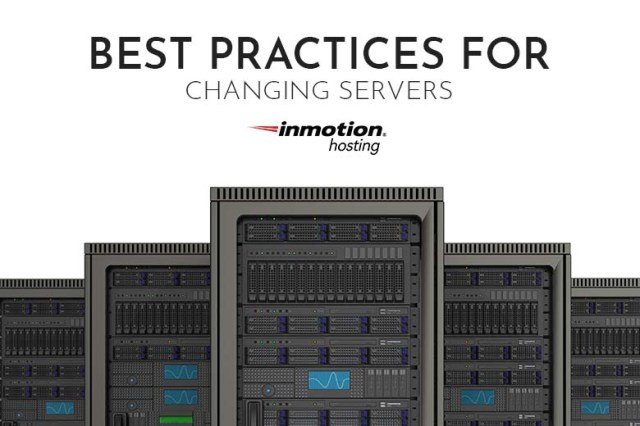 Best Practices for Changing Servers | InMotion Hosting