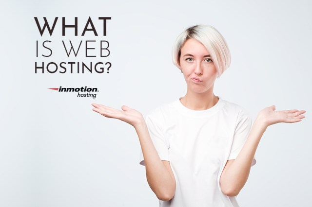 What is web hosting | InMotion Hosting