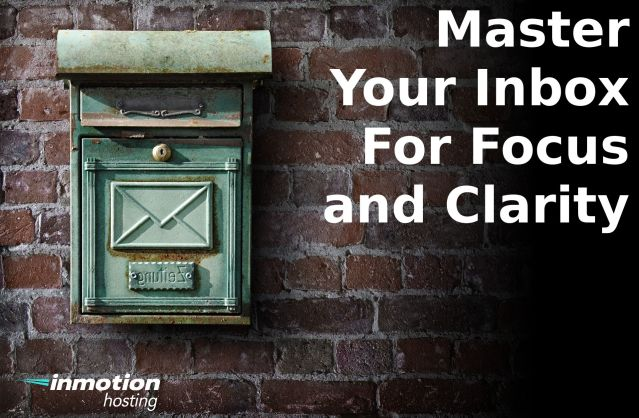 Master your email inbox | InMotion Hosting