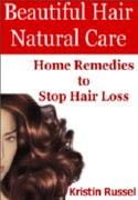Beautiful Hair Natural Care: Home Remedies to Stop Hair Loss