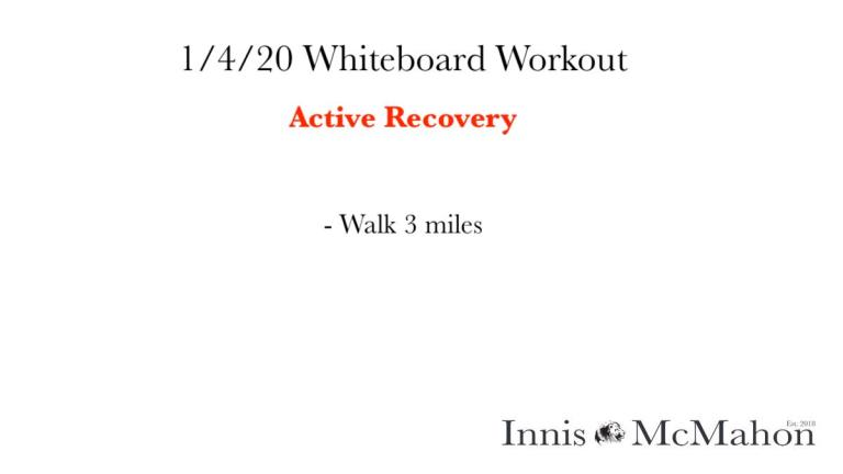 January fourths whiteboard workout, shows to walk 3 miles for active recovery.
