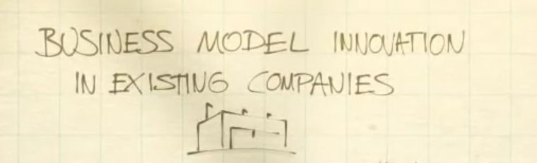 Business Model Innovation in Exsisting Companies | 既有企業裡的商業模式創新