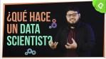 ¿Qué hace un Data Scientist?