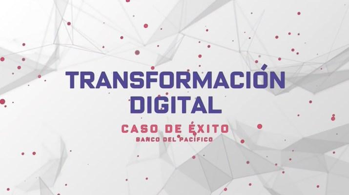 Banco del Pacífico - Transformación Digital