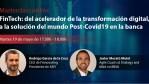 Masterclass online - FinTech: del acelerador de la transformación digital, a la solución del mundo P