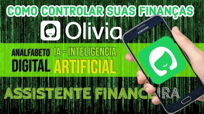 Controle Financeiro Pessoal usando inteligencia artificial com app Olivia