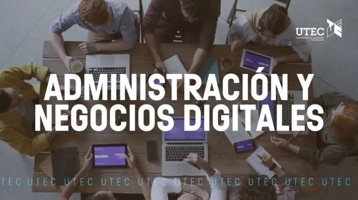 Administración y Negocios Digitales en UTEC
