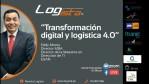 """""""Transformación Digital y Logística 4.0"""""""