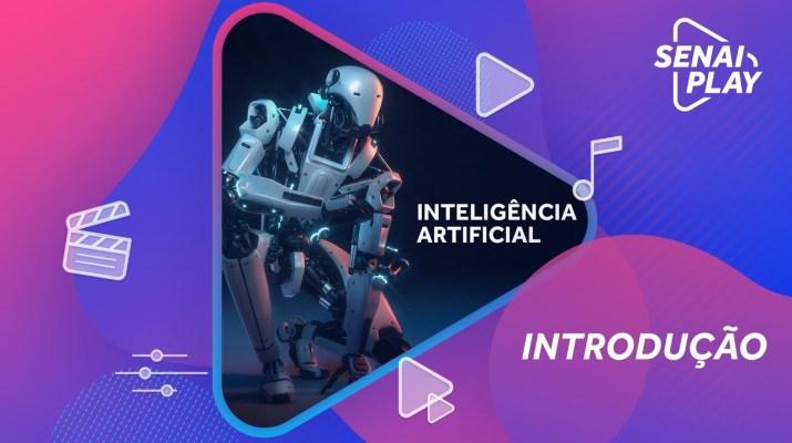 Inteligência Artificial e as Aplicações na Indústria - Introdução #Minicurso | SENAI Play