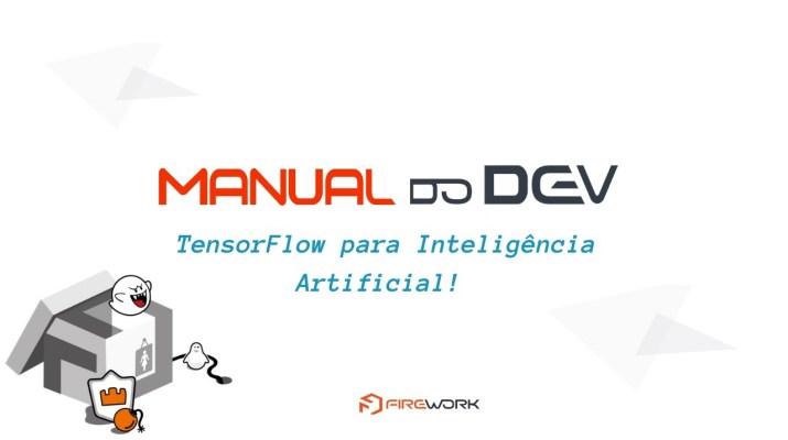 Manual do Dev - TensorFlow para Inteligência Artificial