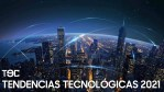 TEC - Tendencias tecnológicas 2021