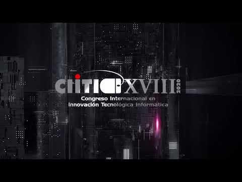 XVIII Congreso Internacional en Innovación Tecnológica Informática - CIITI 2020
