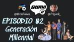 Episodio 02 •  ¿Eres Millennial? • Transformación Digital • Brecha Generacional
