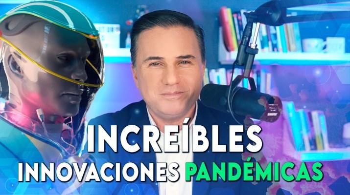 INCREÍBLES INNOVACIONES PANDÉMICAS