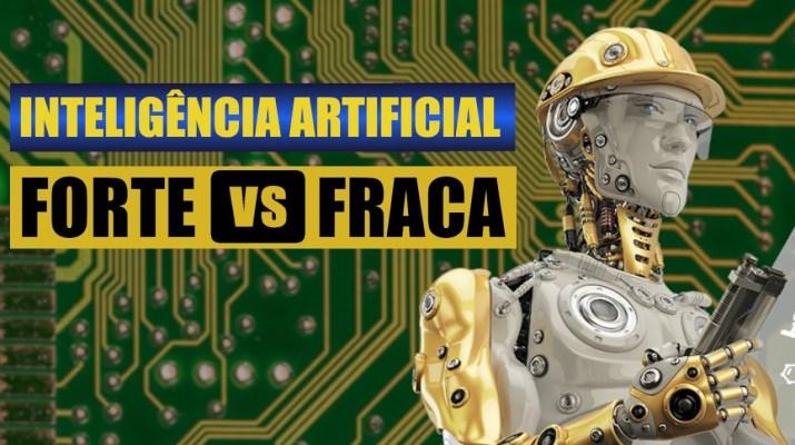 Inteligência Artificial Forte e Fraca (Máquinas com autoconsciência?)