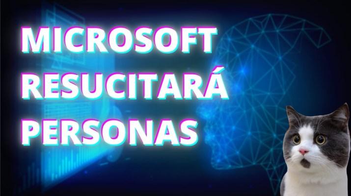 MICROSOFT patenta RESUCITAR personas DIGITALMENTE-Inteligencia Artificial Tu Canal de Tecnología