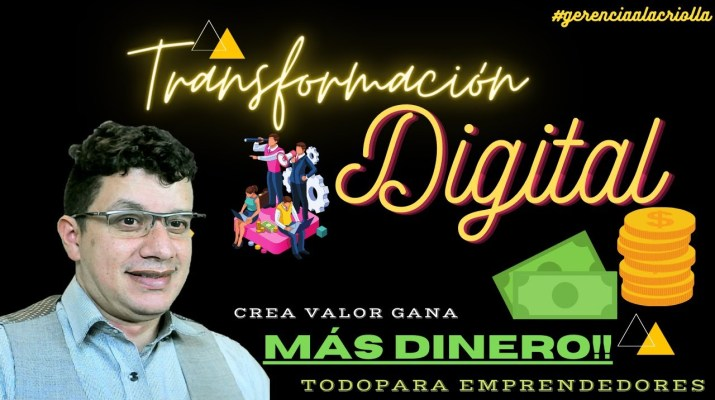 Conseguir más dinero con Transformación digital para negocios, emprendedores e independientes