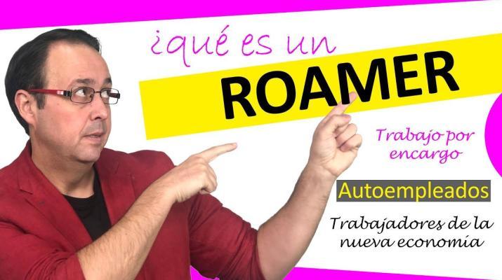 🎨😁🧬¿Sabes que es un ROAMER?, la nueva economía digital nos trae nuevas relaciones laborales.