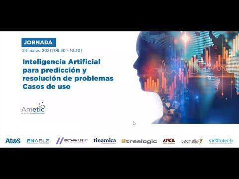Jornada Inteligencia Artificial para predicción y resolución de problemas. Casos de uso