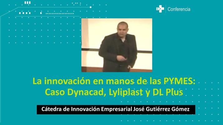 La innovación en manos de las PYMES: Caso Dynacad, Lyliplast y DL Plus