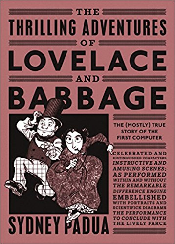 'The Thrilling Adventures of Lovelace and Babbage' by Sydney Padua