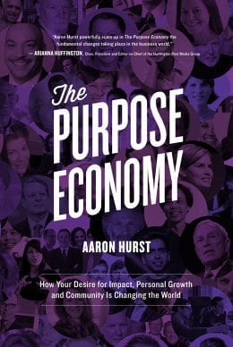 This is an excerpt from Aaron Hurst's new book,The Purpose Economy: How Your Desire for Impact, Personal Growth and Community is Changing the World