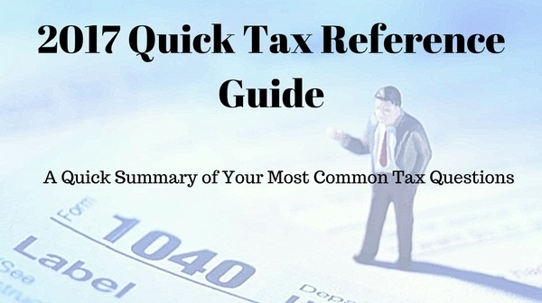 2017 Tax Reference Guide - A quick reference guide for common 2017 tax related questions