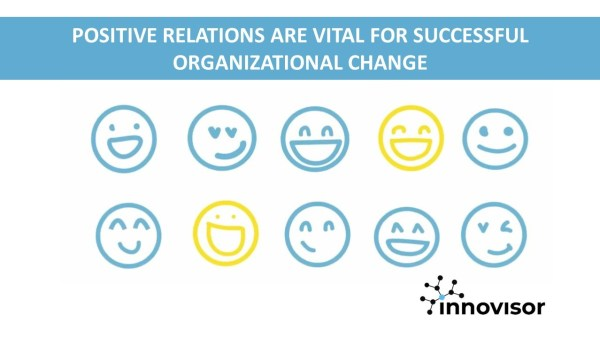 Positive Relations Are Vital for Successful Organizational Change