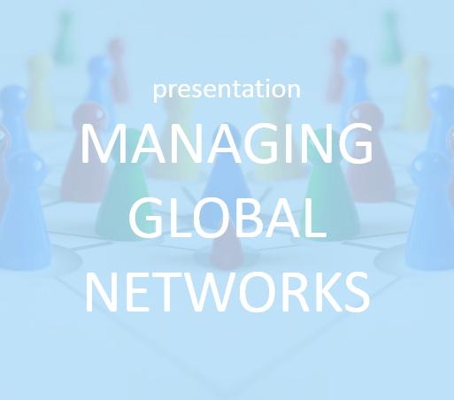 Presentation - Managing Global Networks