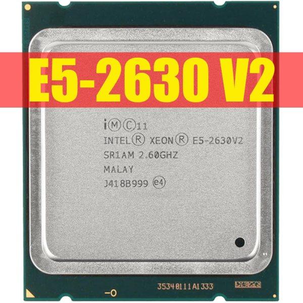 Intel Xeon E5 2630 V2 Server processor SR1AM 2 6GHz 6 Core 15M LGA2011 E5 2630 Intel Xeon E5 2630 V2 Server processor SR1AM 2.6GHz 6-Core 15M LGA2011 E5-2630 V2 CPU 100% normal work