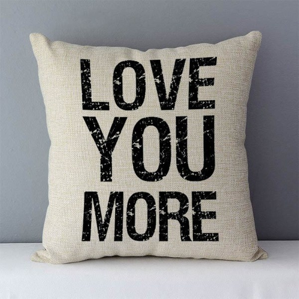 """Popular phrase words letters printed couch cushion home decorative pillows 45x45cm cotton linen square cushions Love 1 Popular phrase words letters printed couch cushion home decorative pillows 45x45cm cotton linen square cushions """"Love you more"""""""