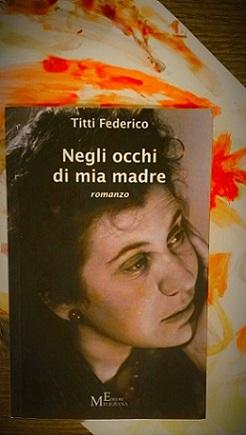 Negli occhi di  mia madre – Titti Federico