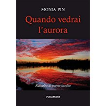 Quando vedrai l'Aurora – Monia Pin