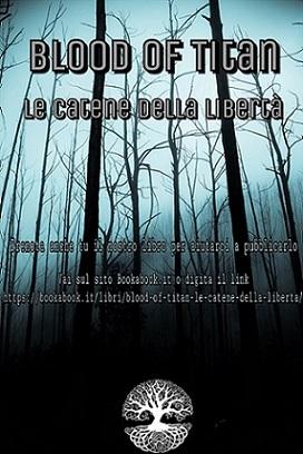 Blood of Titan. Le Catene della Libertà