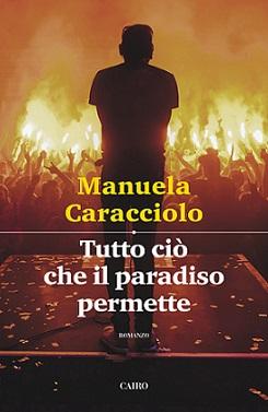 Tutto ciò che il paradiso permette – Manuela Caracciolo