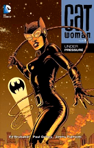 Catwoman, Volume 3: Under Pressure - Ed Brubaker, Paul Gulacy & Jimmy Palmiotti