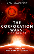The Corporation Wars: Dissidence - Ken MacLeod