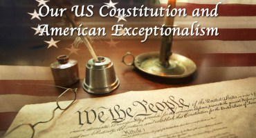 Our US Constitution and American Exceptionalism