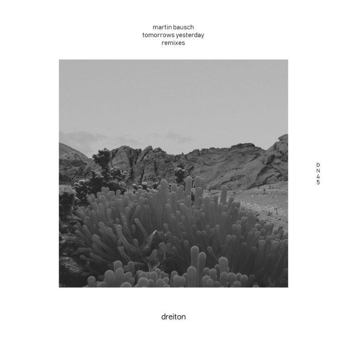 Martin Bausch - Tomorrow's Yesterday Remixes