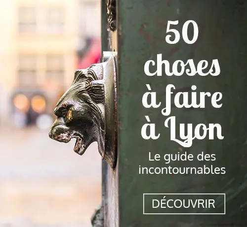 Guide des 50 choses à faire à Lyon