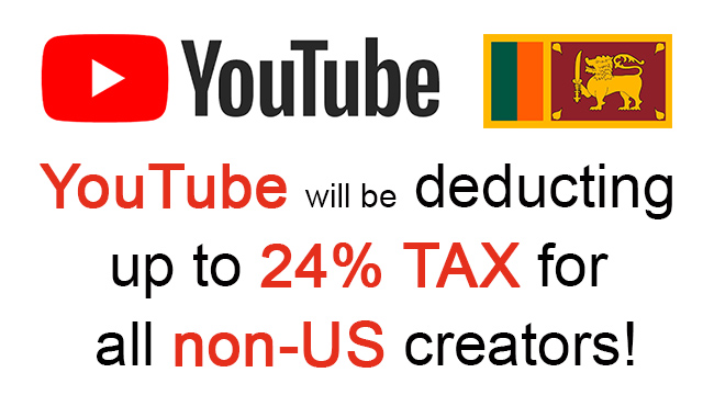 YouTube will be deducting up to 24% TAX for all Sri Lankan creators