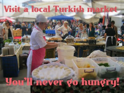 Visit a local Turkish market – You'll never go hungry!