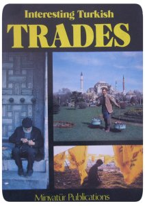 Discover some Turkish trades before they disappear!