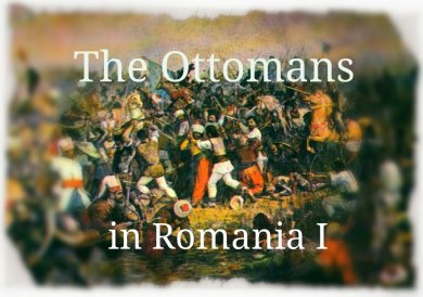 Come follow the Ottoman trail in Romania!