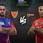 PKL 2019 Live,Pro Kabaddi Live,Pro Kabaddi League 2019 Live,Dabang Delhi vs U Mumba Live,Star Sports Live