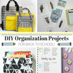 DIY Organization Projects for Back to School