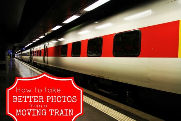 How to take better photos from a moving train